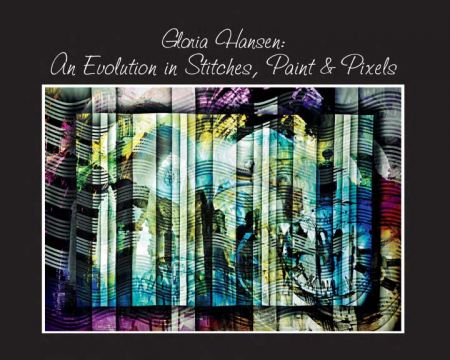 Gloria Hansen: An Evolution in Stitches, Paint & Pixels