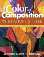 Color and Composition for the Creative Quilter, Improve Any Quilt with Easy-to-Follow Lessons