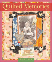 Quilted Memories : Journaling, Scrapbooking & Creating Keepsakes with Fabric